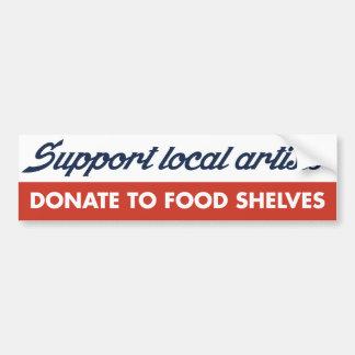 Support Local Artists Joke. Bumper Sticker