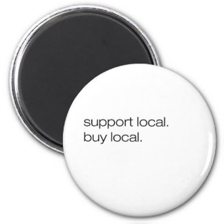 Support Local Buy Local 6 Cm Round Magnet