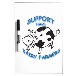 Support Local Dairy Farmers Dry Erase Whiteboard
