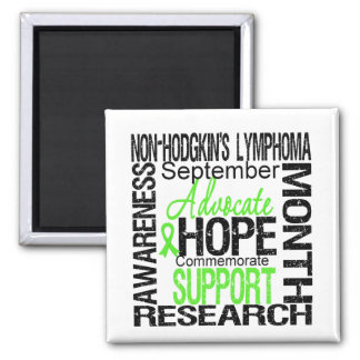Support Non Hodgkins Lymphoma  Awareness Month Square Magnet