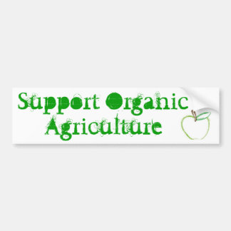 Support Organic Agriculture Bumper Sticker