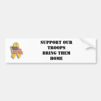 Support Our Troops: Bring Them Home Bumper Sticker