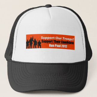Support Our Troops? Support Their Candidate! Trucker Hat
