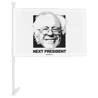 Support Sanders - The Next President Car Flag
