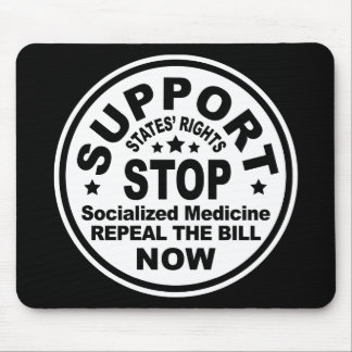 Support States' Rights - Stop Socialized Medicine Mouse Pad