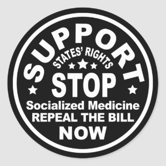 Support States' Rights - Stop Socialized Medicine Round Sticker