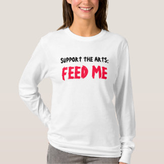 SUPPORT THE ARTS: FEED ME tee