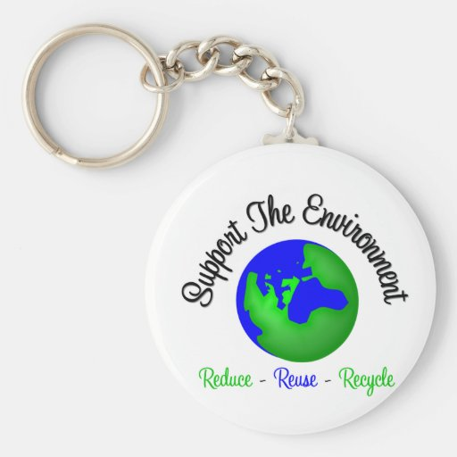 Support the Environment Reduce Reuse Recycle Key Chain