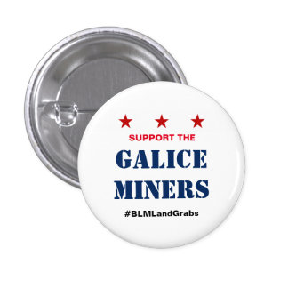 Support the Galice Miners #BLMLandGrabs Button