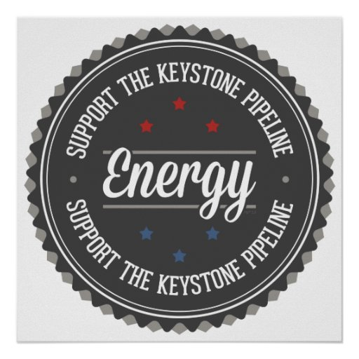 Support The Keystone Pipeline Print