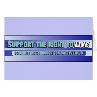 Support the right to LIVE Greeting Card