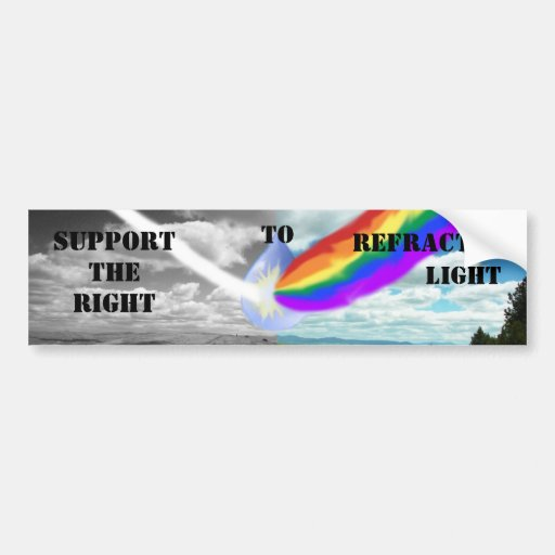 Support the right to refracted light bump sticker bumper sticker