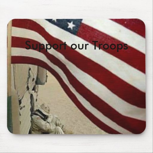 support the troops, Support our Troops Mouse Pad