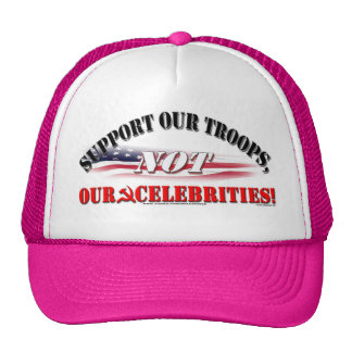 SUPPORT TROOPS NOT CELEBRITIES CAP