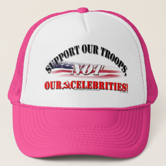 SUPPORT TROOPS NOT CELEBRITIES TRUCKER HAT