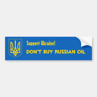 Support Ukraine! Don't buy Russian oil Bumper Sticker