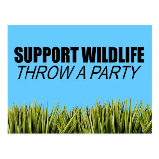 Support Wildlife. Throw a party. Postcard