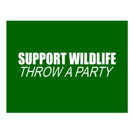 SUPPORT WILDLIFE, THROW A PARTY POSTCARDS