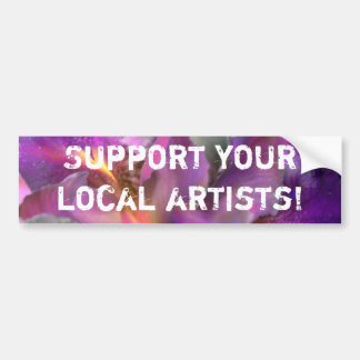 Support your local artists! - Bumper sticker
