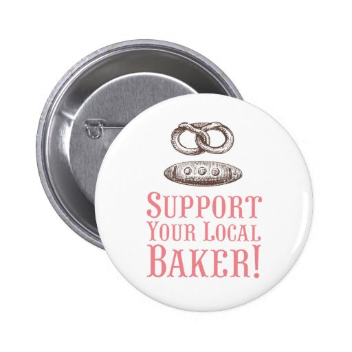 Support Your Local Baker Button