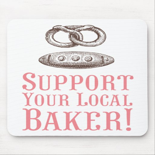Support Your Local Baker Mousepad