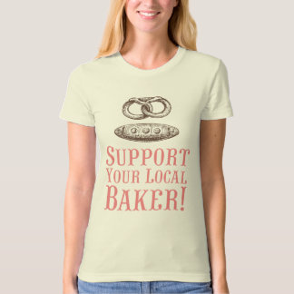 Support Your Local Baker Organic Tee