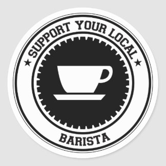 Support Your Local Barista Round Sticker