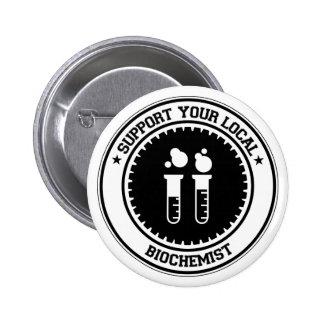 Support Your Local Biochemist 6 Cm Round Badge