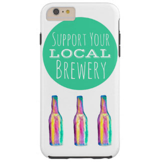 Support Your Local Brewery By Megaflora Tough iPhone 6 Plus Case