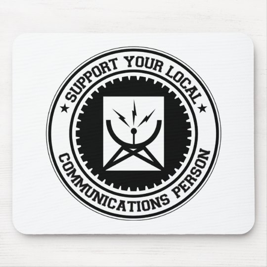 Support Your Local Communications Person Mouse Mat