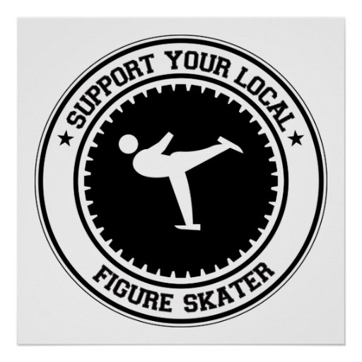 Support Your Local Figure Skater Poster