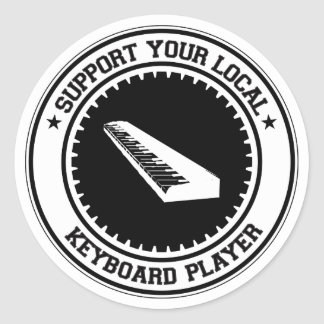 Support Your Local Keyboard Player Round Sticker