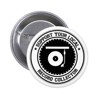 Support Your Local Record Collector 6 Cm Round Badge