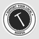 Support Your Local Roofer Sticker