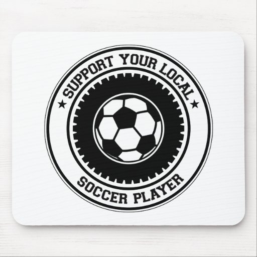 Support Your Local Soccer Player Mouse Mat