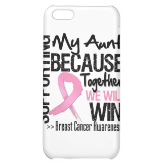 Supporting My Aunt - Breast Cancer Awareness iPhone 5C Covers