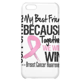 Supporting My Best Friend - Breast Cancer Awarenes iPhone 5C Cases