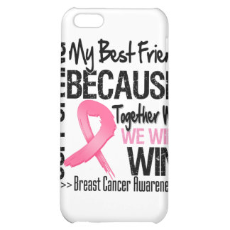 Supporting My Best Friend - Breast Cancer Awarenes iPhone 5C Cover