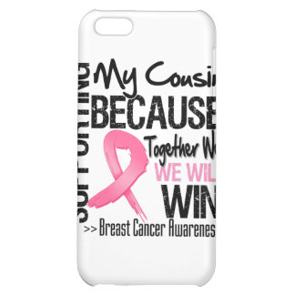 Supporting My Cousin - Breast Cancer Awareness Cover For iPhone 5C