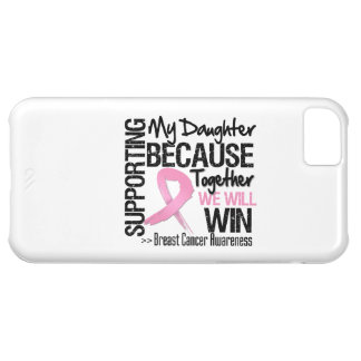 Supporting My Daughter - Breast Cancer Awareness iPhone 5C Case