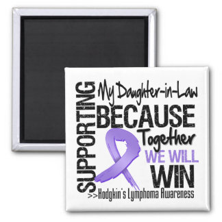 Supporting My Daughter-in-Law - Hodgkin's Lymphoma Square Magnet