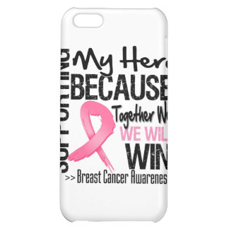 Supporting My Hero - Breast Cancer Awareness iPhone 5C Covers