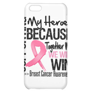 Supporting My Heroes - Breast Cancer Awareness iPhone 5C Covers