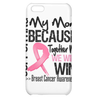 Supporting My Mom - Breast Cancer Awareness iPhone 5C Cover