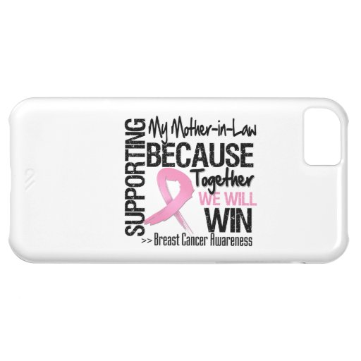 Supporting My Mother-in-Law - Breast Cancer Awaren iPhone 5C Covers
