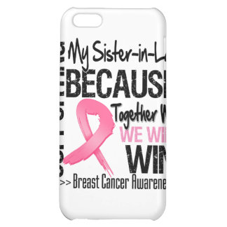 Supporting My Sister-in-Law - Breast Cancer Awaren iPhone 5C Case