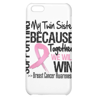 Supporting My Twin Sister - Breast Cancer Awarenes Cover For iPhone 5C