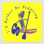 SUPS I'd Rather Be Paddling Square Stickers