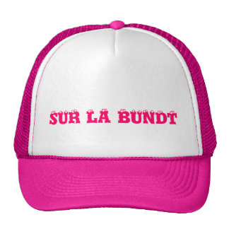 SUR LA BUNDT TRUCKER HATS