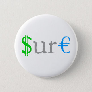 Sure funny money black 6 cm round badge